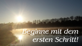 Beginne mit dem ersten Schritt