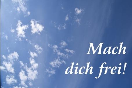 Mach dich frei
